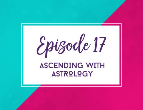 Episode 17  |  Ascending with Astrology with Guest Kimla Lowe (Part 1)