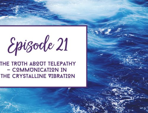 Episode 21  |  The Truth About Telepathy — Communication in the Crystalline Vibration