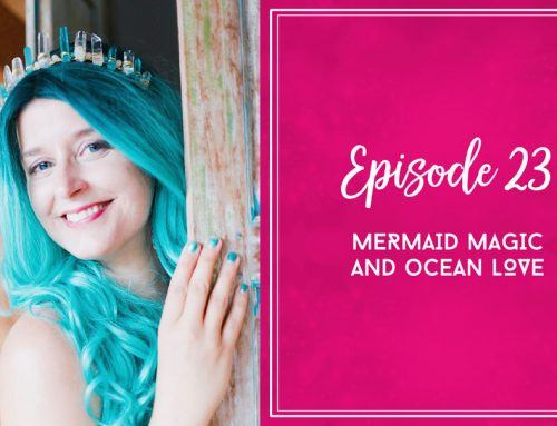 Episode 23  |  Mermaid Magic and Ocean Love