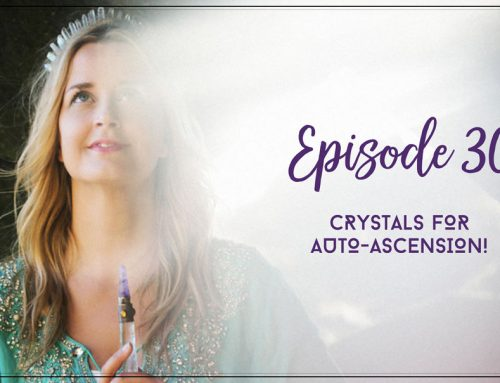 Episode 30  |  Crystals for Auto-Ascension!