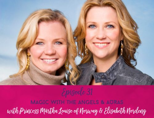 Episode 31  |  Magic with the Angels and Auras with Princess Märtha Louise of Norway and Elisabeth Nordeng
