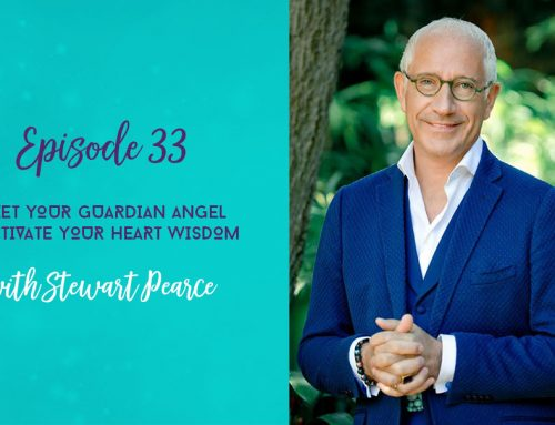 Episode 33  |  Meet Your Guardian Angel and Activate Your Heart Wisdom with Stewart Pearce