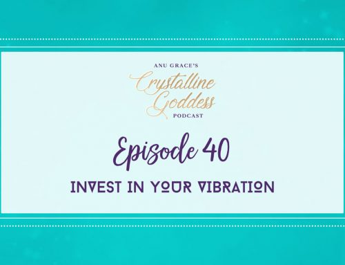 Episode 40 |  Invest in Your Vibration