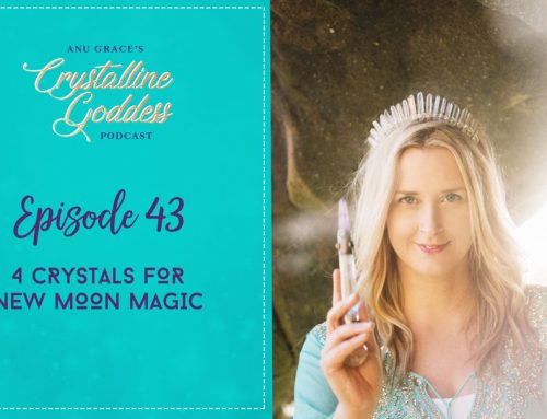 Episode 43 |  4 Crystals for New Moon Magic