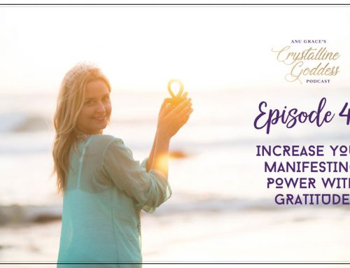 Episode 47 |  Increase Your Manifesting Power with Gratitude