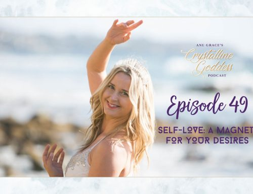 Episode 49 |  Self Love: A Magnet for Your Desires