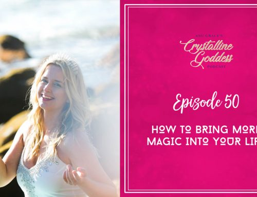Episode 50 |  How To Bring More Magic Into Your Life